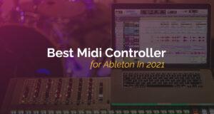 Best Midi Controller for Ableton