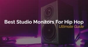 Best Studio Monitors For Hip Hop