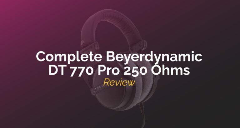 Beyerdynamic DT 770 Pro 250 Ohms Review