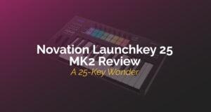 Novation Launchkey 25 Mk2 Review