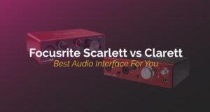 Focusrite Scarlett vs Clarett