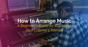 How to Arrange Music